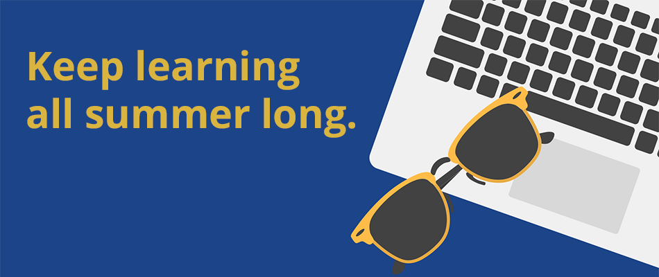 Keep learning all summer long.
