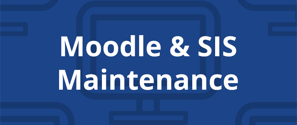 Moodle and SIS Outage June 29–July 2