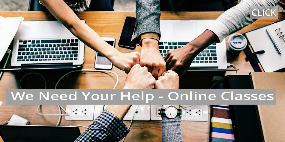We Need Your Help – Online Classes
