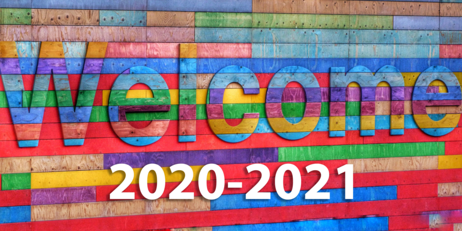 Welcome to 2020-2021! A Message to Incoming Students and Families