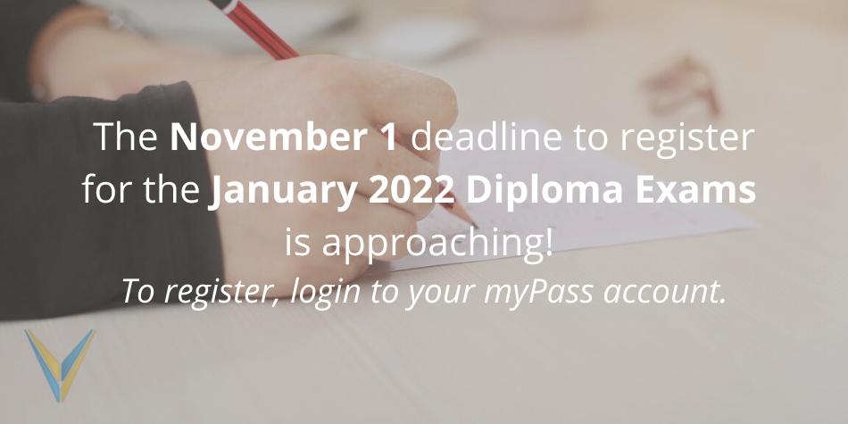 Registration Deadline – January 2022 Diploma Exams